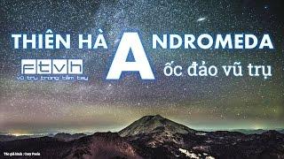 [Ftvh] Thiên hà Andromeda - Ốc đảo vũ trụ