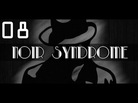 Noir Syndrome | Part 8: Just Another Story |