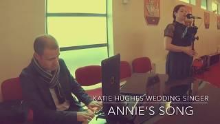 Annie's Song (Katie Hughes Wedding Singer) YouTube Thumbnail