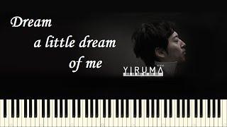 Yiruma Dream a little dream of me Piano Tutorial