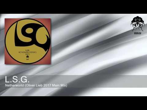 L.S.G. - Netherworld - Oliver Lieb 2017 Main Mix (Bonzai Progressive)