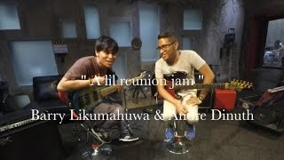 Andre Dinuth - a Reunion Fun Jam with Barry Likumahuwa