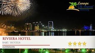 видео Hotel Riviera Baku
