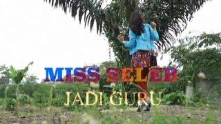 Video Miss Seleb Jadi Guru download MP3, 3GP, MP4, WEBM, AVI, FLV September 2018