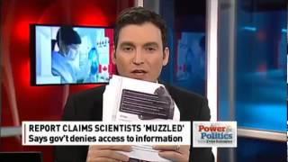 Muzzling scientists? MPs & scientist speak CBC February 21, 2013