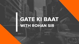 GATE KI BAAT With Rohan Sir | GATE 2019/2020