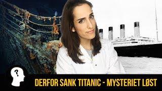 DERFOR SANK TITANIC - MYSTERIET LØST!