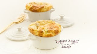 How To Make A Gruyer Cheese Souffle / Souffle Love