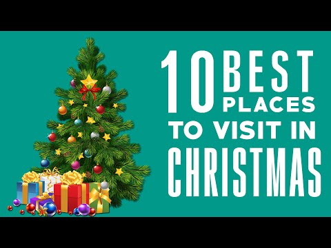 Top 10 Christmas Destinations - Best Places To Celebrate Christmas & New Year's Eve Around The World