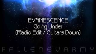Evanescence - Going Under (Radio Edit / Guitars Down)