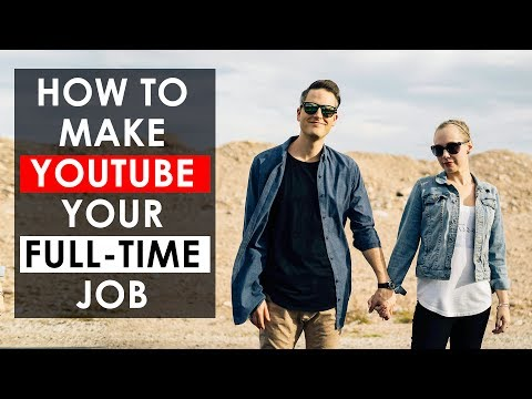 How to Make YouTube Your Full-Time Job — 3 Secrets