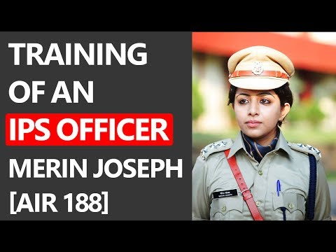 Merin Joseph IPS - Training of an IPS Officer
