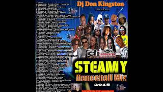 Dj Don Kingston Steamy 2018 Dancehall Mix