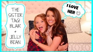 ♥ THE SISTER TAG! BLAIR & JELLY BEAN ♥ Thumbnail