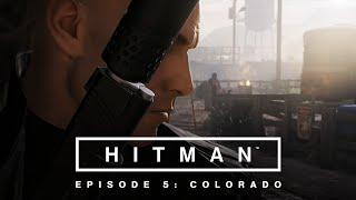 HITMAN   Episode 5: Colorado Launch Trailer   PS4
