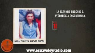 ECUAVOLEY RADIO, DESAPARECIDA MAGALY MIREYA JIMÉNEZ PINZÓN