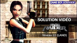 [GBA] Tomb Raider : The Prophecy (2002) - Niveau 22 (LAND)