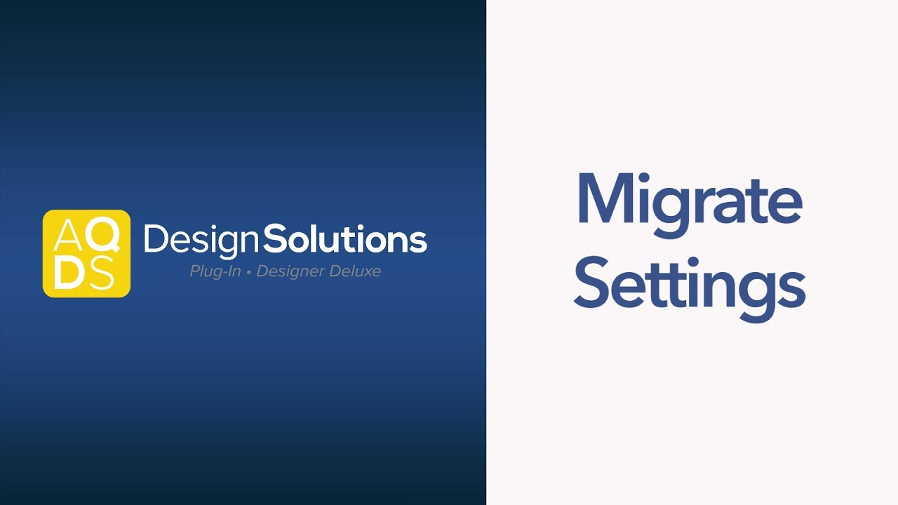AQ Design Solutions – How to Migrate Settings