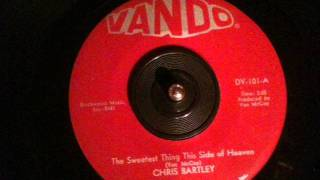 Chris Bartley - the sweetest thing this side of heaven