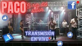 Paco El Rey del Sabor TRANSMISION EN VIVO