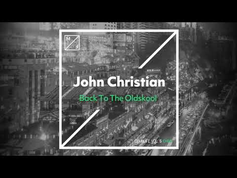 John Christian - Back To The Oldskool