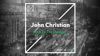 John Christian - Back To The Oldskool
