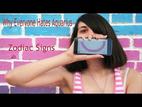 Why Everyone Hates Aquarius.. Zodiac Signs