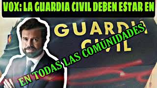 VOX EN CONTRA DE LA RETIRADA DE LA GUARDIA CIVIL DE CIERTAS COMUNIDADES