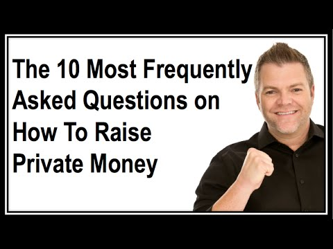 How to Raise Private Money (10 Most FAQs I Get)