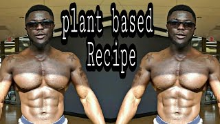 Plant Based Vegan Diet What I EAT to Stay Shredded (Plant Based Recipes)