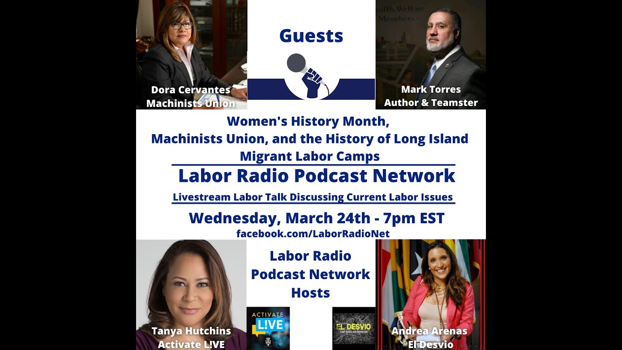 Women's History Month, Machinists Union, and Long Island Migrant Labor Camps - LRPN Livestream