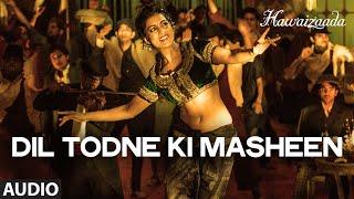 'Dil Todne Ki Masheen' Full Audio Song   Rekha Bhardwaj   Ayushmann Khurrana, Hawaizaada   T-Series