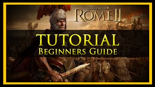 Total War Tutorial for Beginners (Rome 2 Edition)