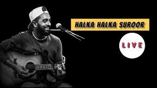 Halka Halka Suroor Live