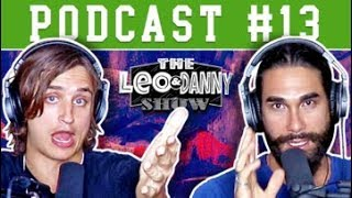 Leo and Danny Show EP #13: Leo's Pussy Seminar