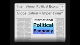 International Political Economy, Economic Globalization, & Imperialism Rey Ty
