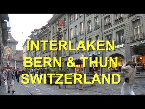 Interlaken,  Bern, Thun,   Switzerland