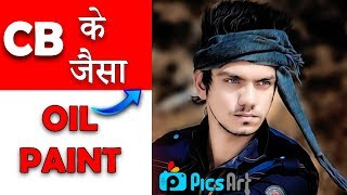 CB Editing Oil Painting In Picsart || CB Edit Smooth Face Skin In Picsart || Picsart like Photoshop