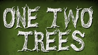 One Two TREES