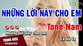 Karaoke Những Lời Này Cho Em Tone Nam Nhạc Sống | Trọng Hiếu