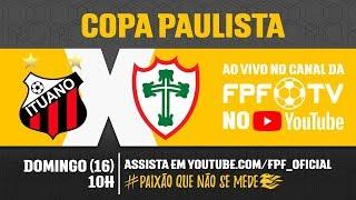 Ituano 2 x 1 Portuguesa - Copa Paulista 2018
