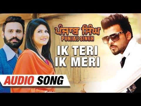 Ik Teri Ik Meri | Sarthi K | Full Song | Punjab Singh | Gurjind Maan, Annie Sekhon | 19th Jan