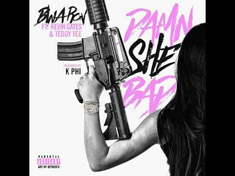 Download BWA Ron Ft. Kevin Gates & Teddy Tee - Damn She Bad Remix Pt. 2