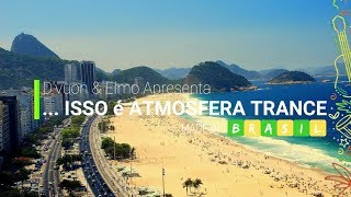 ... ISSO é ATMOSFERA TRANCE _ Made in Brazil