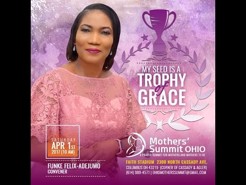 Mothers' Summit Ohio (2017) - My Seed Is A Trophy Of Grace
