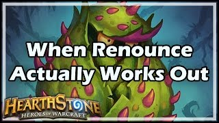 [Hearthstone] When Renounce Actually Works Out
