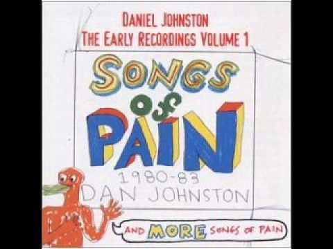 Daniel Johnston - Don't act nice