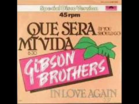 Gibson Brothers - Que Sera Mi Vida (If You Should Go)