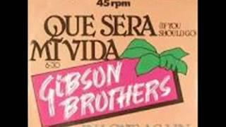 Gibson Brothers - Que Sera Mi Vida (If You Should Go)