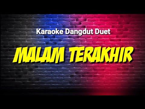 Karaoke Dangdut Duet - Malam Terakhir